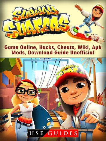 Subway Surfers Game Online, Hacks, Cheats, Wiki, Apk, Mods, Download Guide  Unofficial