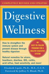 Digestive Wellness: How to Strengthen the Immune System and Prevent Disease Through Healthy Digestion (3rd Edition) : Completely Revised and Updated Third Edition - Completely Revised and Updated Third Edition ebook by Elizabeth Lipski