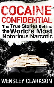 Cocaine Confidential ebook by Wensley Clarkson