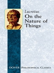 On the Nature of Things ebook by Lucretius,W. E. Leonard