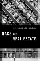 Race and Real Estate ebook by Adrienne Brown,Valerie Smith