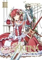 Altina the Sword Princess: Volume 3 ebook by Yukiya Murasaki