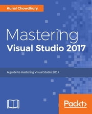 Mastering Visual Studio 2017 ebook by Kobo.Web.Store.Products.Fields.ContributorFieldViewModel