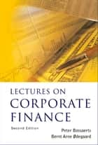 Lectures on Corporate Finance ebook by Peter Bossaerts,Bernt Arne Ødegaard
