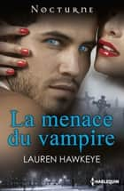 La menace du vampire eBook by Lauren Hawkeye