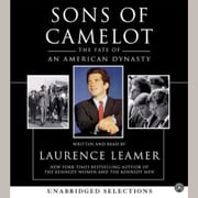 Sons of Camelot audiobook by Laurence Leamer