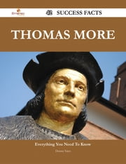 Thomas More 42 Success Facts - Everything you need to know about Thomas More ebook by Donna Yates