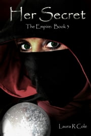 Her Secret (The Empire: Book 3) ebook by Laura R Cole