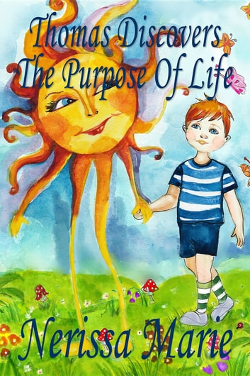 Thomas Discovers The Purpose Of Life Kids Book About Self Esteem