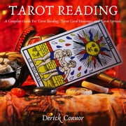 Tarot Reading - A Complete Guide For Tarot Reading, Tarot Card Meanings, and Tarot Spreads audiobook by Derick Connor
