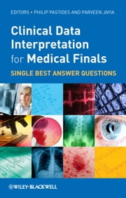 Clinical Data Interpretation for Medical Finals - Single Best Answer Questions ebook by Philip Pastides,Parveen Jayia