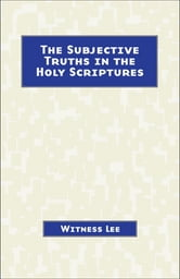 The Subjective Truths in the Holy Scriptures ebook by Witness Lee