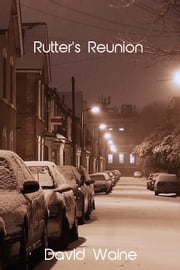 Rutter's Reunion ebook by David Waine