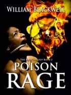 Poison Rage ebook by William Blackwell