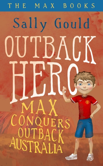 Outback Hero: Max conquers outback Australia ebook by Sally Gould