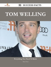 Tom Welling 94 Success Facts - Everything you need to know about Tom Welling ebook by Brian Head