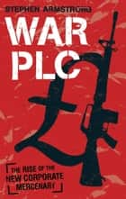 War plc ebook by Stephen Armstrong