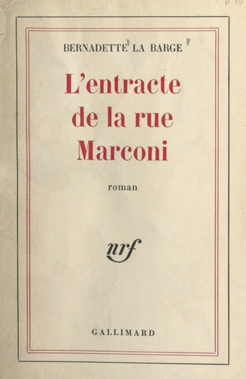 L'entracte de la rue Marconi ebook by Bernadette La Barge