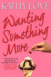 Wanting Something More ebook by Kathy Love