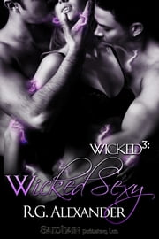 Wicked Sexy ebook by R. G. Alexander
