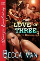 The Love of Three ebook by