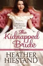 The Kidnapped Bride eBook par Heather Hiestand
