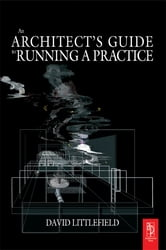 The Architect's Guide to Running a Practice ebook by David Littlefield