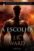 A Escolha ebook by J. R. Ward