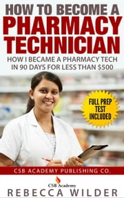 How to Become a Pharmacy Technician ebook by Kobo.Web.Store.Products.Fields.ContributorFieldViewModel