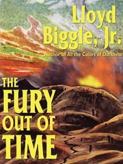 The Fury Out of Time ebook by Lloyd Biggle Jr.