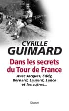 Dans les secrets du Tour de France ebook by Cyrille Guimard