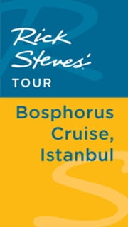 Rick Steves' Tour: Bosphorus Cruise, Istanbul ebook by Lale Surmen Aran,Tankut Aran