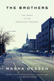 The Brothers - The Road to an American Tragedy ebook by Masha Gessen