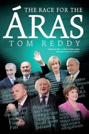 The Race for the Áras 2012: Presedential Election 2012 ebook by Tom   Reddy