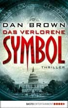 Das verlorene Symbol ebook by Dan Brown
