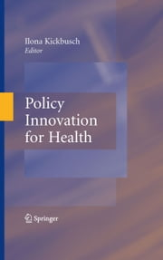 Policy Innovation for Health ebook by Ilona Kickbusch