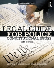 Legal Guide for Police - Constitutional Issues ebook by Jeffery T. Walker,Craig Hemmens