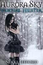 Stakeout (Aurora Sky: Vampire Hunter, Vol. 2.5) ebook by Nikki Jefford
