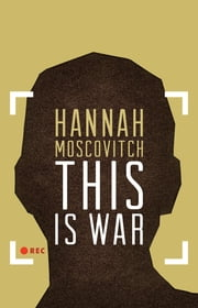 This Is War ebook by Hannah Moscovitch