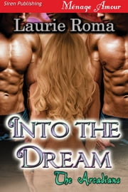 Into the Dream ebook by Laurie Roma