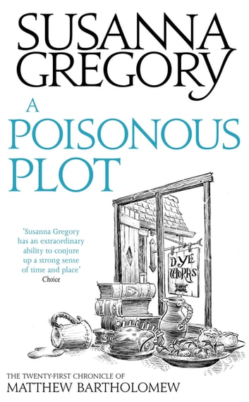 A Poisonous Plot - The Twenty First Chronicle of Matthew Bartholomew ekitaplar by Susanna Gregory