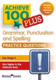 Achieve 100+ Grammar, Punctuation & Spelling Practice Questions ebook by Marie Lallaway