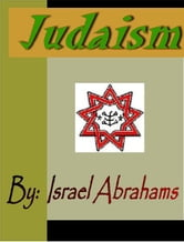 Judaism ebook by Abrahams, Israel