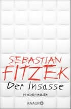 Der Insasse - Psychothriller ebook by Sebastian Fitzek