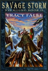Savage Storm: Rys Rising Book II ebook by Tracy Falbe