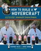 How to Build a Hovercraft ebook by Stephen Voltz,Fritz Grobe