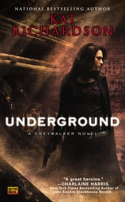 Underground - A Greywalker Novel ebook by Kat Richardson