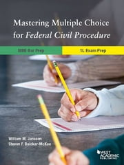 Mastering Multiple Choice for Federal Civil Procedure MBE Bar Prep and 1L Exam Pre ebook by William Janssen,Steven Baicker-McKee