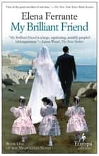 My Brilliant Friend - Neapolitan Novels, Book One eBook par Elena Ferrante, Ann Goldstein