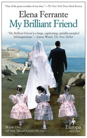 My Brilliant Friend - Neapolitan Novels, Book One ebook by Elena Ferrante,Ann Goldstein
